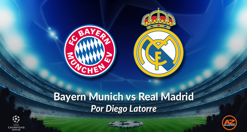 AZsportech - Bayern vs Real Madrid - Latorre